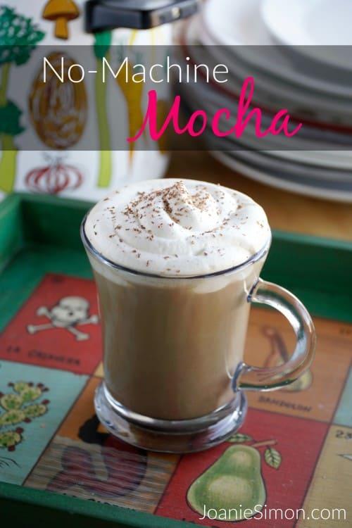 No Machine Mocha | JoanieSimon.com | Make an espresso mocha at home without an espresso machine