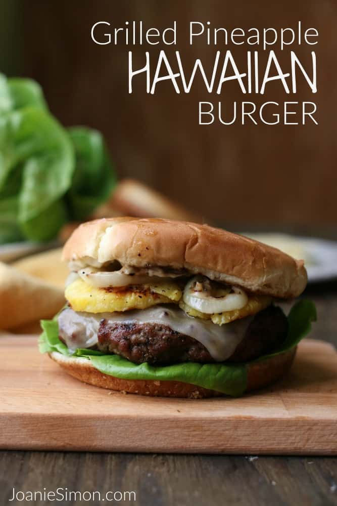 Hawaiian Burger with Grilled Pineapple and Sweet Onions for a Backyard BBQ